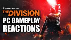 Tom Clancy's The Division PC Gameplay Reactions and Impressions
