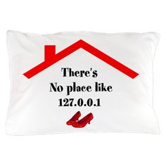 No Place Like 127.0.0.1 Pillow Case