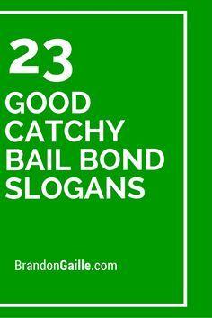 23 Good Catchy Bail Bond Slogans