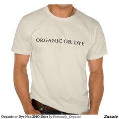 Organic or Dye NonGMO Shirt Dye Free Diet Clean Eating gift