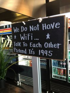 We do not have wifi. Talk to each other. Pretend it's 1995 Perfect for #ThrowbackThursday! #TBT