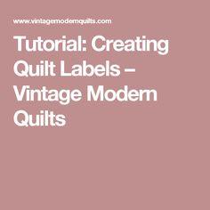 Tutorial: Creating Quilt Labels – Vintage Modern Quilts