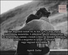 Hát angyalod leszek...♡ You And I, I Love You, My Love, Poster, Thoughts, Quotes, Pictures, Attila, Quotations