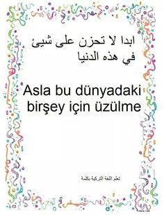 لا تحزن Learn Turkish Language, Arabic Language, Arabic Words, Arabic Quotes, Turkish Lessons, English Vinglish, Learning Arabic, Teaching English, Ramadan