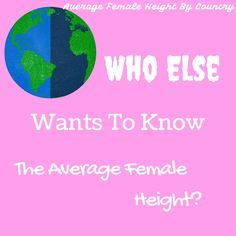 Ladies do you want to know whether you are above or below the average in your country or in the world? http://growtallerguruhq.com/who-else-wants-to-know-the-average-female-height/