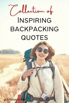 Do you love backpacking or been dreaming to go backpacking? Here is a collection of amazing and inspiring backpacking quotes. #backpacking #backpackingquotes #solobackpacking #travel #travelquotes #quotes #quotecollection via @quotesgasm New Quotes, Inspirational Quotes, Motivational Quotes, Travel Advice, Travel Guides, Climbing Quotes, Funny Travel Quotes, Hiking Quotes, World Travel Guide