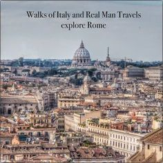 Exploring Rome with Walks of Italy ~ Real Man Travels