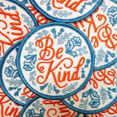 Be kind, friends. -2.5 Round Iron-On Embroidered Patch (but we always recommend sewing it on for longevity.) Our patches iron on best to natural fibers, like cotton or denim, and will not adhere to synthetic fabrics. Here are a few handy tricks for easy ironing of our patches: 1. Set your iron to the setting matching the fabric you are adhering to (cotton, linen, etc.) 2. Lay the garment flat and put a cloth over the area of the item where the patch is to be applied. Place the heated iron…