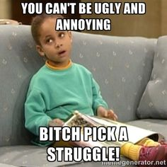 YOU CAN'T BE UGLY AND ANNOYING BITCH PICK A STRUGGLE! - Olivia ...