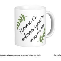 Home is where your mom is mother's day gift modern classic white... ($12) ❤ liked on Polyvore featuring home, kitchen & dining, drinkware, white coffee mugs, mothers day coffee mug, mom coffee mug and contemporary coffee mugs