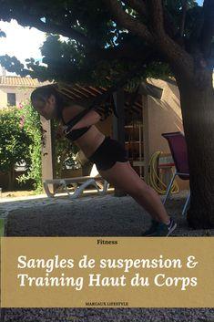Renforcer le haut du corps avec des sangles de suspension - Margaux Lifestyle Trx, Running Training, Fitbit, Motivation, Lifestyle, Fitness, Upper Body, Running, Swimming