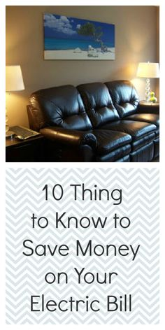 10 Thing to Know to Save Money on Your Electric Bill