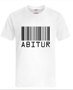 Abi T-Shirts #tshirt #abitur #abi #schoolandgraduation #shirtinator