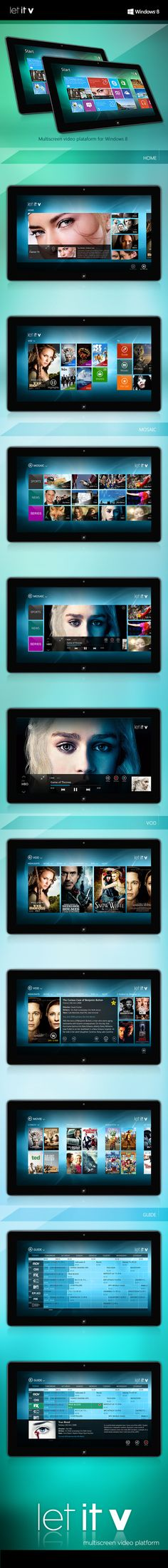 Let it v - Windows 8 App on Behance  Let it V is a Multiscreen platform ( from Novabase DTV ) that offers Live TV smooth stream, Video on demand, Video library browsing and EPG management. This is the UX created for Windows 8 tablets