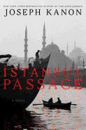 """Istanbul Passage by Joseph Kanon. From the acclaimed, bestselling author of """"Stardust,"""" """"The Good German,"""" and """"Los Alamos""""--a gripping tale of an American undercover agent in 1945 Istanbul who descends into the murky cat-and-mouse world of compromise and betrayal."""