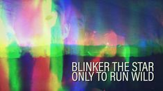 """Periscope out Blinker the Star's new Music Video """"Only To Run Wild"""" #StartDigging!"""