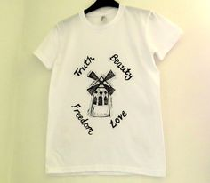 I MUST HAVE THIS!!!Moulin Rouge T-Shirt - Truth Beauty Freedom Love -  Womens Top - Hand Printed Windmill & Quote - White and Black Cotton T Shirt - Paris. £15.00, via Etsy.