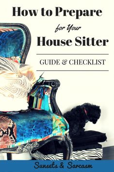 How to prepare for your house sitter: checklist and guide.