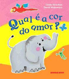 Livro Infantil - Qual é a Cor do Amor   Ideia Criativa - Gi Barbosa Educação Infantil