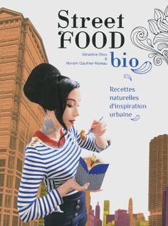 Street food bio de Myriam Gauthier-Moreau