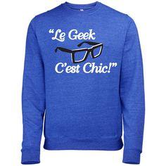 """""""Le Geek C'est Chic!"""" sweatshirt — oui oui!"""