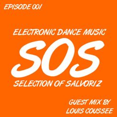Selection Of Salvoriz Episode 1 - Guest Mix by Louis Coussee by Salvoriz by Salvoriz, via SoundCloud