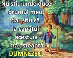 Mesaje frumoase despre credinta - Nu ştiu unde duce drumul meu Bless The Lord, Great Photos, Don't Forget, Bible Verses, Blessed, God, Baseball Cards, Quotes, Dios