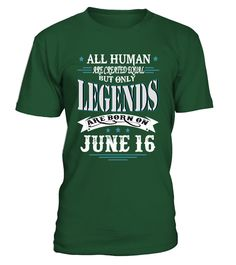 Legends are born on June 16  #gift #idea #shirt #image #funny #campingshirt #new