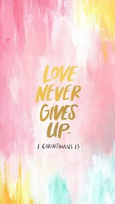 Love never fails..because God is love!