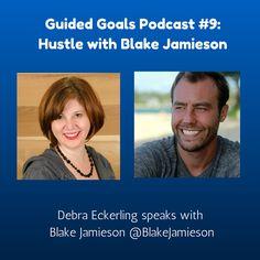 How's your hustle? Want to step it up a notch?  Blake Jamieson joins us on the Guided Goals Podcast, and we're going to talk about using your hustle for your passion project.