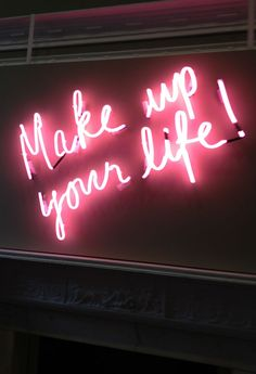 Make up your life neon sign