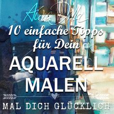 10 top tips for easy watercolor painting - Aquarell Malen Easy Watercolor, Watercolour Painting, Painting & Drawing, Heroes Of The Storm, Happy Paintings, Melanie Martinez, Painting Techniques, Painting Tips, Belle Photo