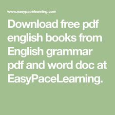 Download free pdf english books from English grammar pdf and word doc at EasyPaceLearning.