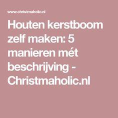 Houten kerstboom zelf maken: 5 manieren mét beschrijving - Christmaholic.nl