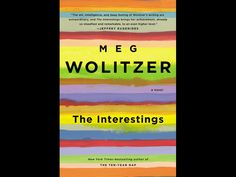Meg Wolitzer's novel follows six people who meet at a summer camp for artsy teens in 1974.