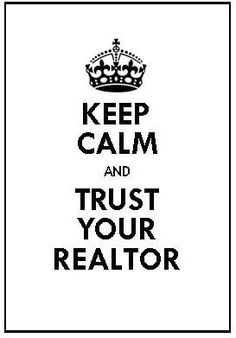 Keep Calm and trust your REALTOR! Choice Plus Real Estate #Wellington