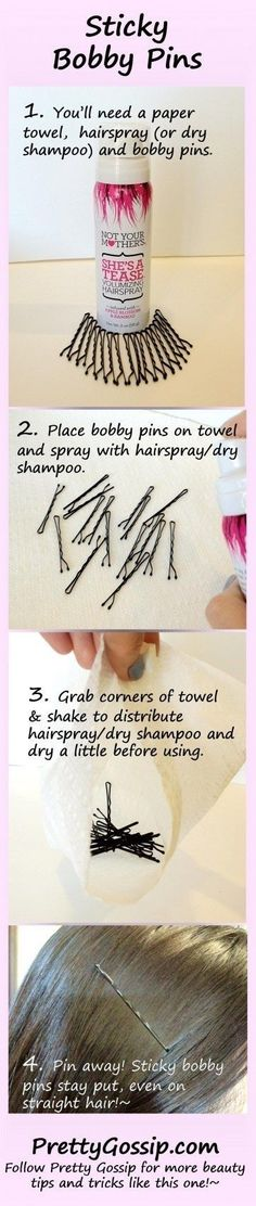 Turn your bobby pins into sticky bobby pins if you have slippery straight hair. | 29 Hairstyling Hacks Every Girl Should Know