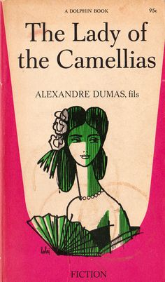 The Lady of the Camellias | Alexandre Dumas | As a young man of twenty Alexandre Dumas fell hopelessly in love with a beautiful Parisian courtesan, Marie Plessis. His father, author of The Count of Monte Cristo + The Three Musketeers, a wild spender and a Don Juan, but the young Alexandre was rather stern and pure. Three years later Marie died of consumption at the age of twenty-three, and in his first agonizing moments of grief Dumas wrote his novel, La Dame aux Camelias.
