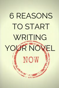 6 reasons you should start writing your novel NOW | allisontait.com