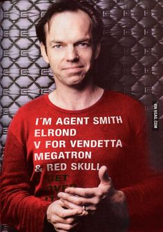 Hugo Weaving everyone.