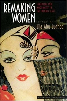 """The books that inspired Natalya Vince: """"Lila Abu-Lughod cogently critiques this simplification in Remaking Women: Feminism and Modernity in the Middle East, arguing that post-colonial projects with women as their object should not be seen as part of a trajectory moving from patriarchy to liberation (or vice versa)...Read more here: http://blogs.lse.ac.uk/lsereviewofbooks/2012/08/12/the-books-that-inspired-natalya-vince/#"""