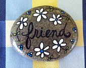 Happy Rock - FRIEND... Painted River Rock - white daisies