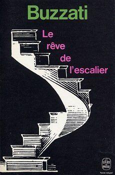 Dino Buzzati - Le Rêve de l'escalier (Il sogno della scala). Hachette | Le livre de poche, Parigi (Francia), 1973. Illustrazione di Pierre Faucheux.