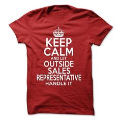 Keep Calm And Let  Outside Representative Handle It - #appreciation gift #gift certificate. SECURE CHECKOUT => https://www.sunfrog.com/LifeStyle/Keep-Calm-And-Let-Outside-Representative-Handle-It.html?68278