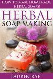 nice Herbal Soap Making: How to Make Homemade Herbal Soaps!(herbal soap making, herbal soap guide) (soap making supplies, soap making books for beginners, soap … materials, soap making scents, soap making) Reviews #soapmakingforbeginners