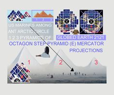 THE UNITED STATES MARINES AS T BLACK FIGURES CAN BE SEEN IN THIS PHOTO AS THEYPARACHUTED DOWN INFRONT OF THE 1 2 3 ICE COVERED GIZAPYRAMIDS IN WHICH COMPLIES UNTO AN GLOBED EARTH STEP PYRAMID 9E) MERCATORPROJECTION THIS  STEP PYRAMID (E) ALSO APPEARS IN THE DOME OF THE ROCK OUTER WALL AREA IN WHICH SUPPORTS THE GOLDEN DOME AS AN STEP PYRAMID(E) .IF WE TURN THE 1 2 3 ICE COVERED ANT ARCTIC CIRCLE GIZA PYRAMIDS  SIDE WAYS WE WOULD SEE THEM AS THE 1 2 3 CORENERS OF  THE STEPP YRAMID (E)