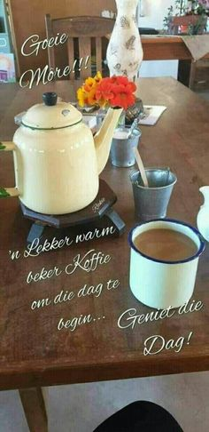Good Morning Greetings, Good Morning Wishes, Good Morning Quotes, Lekker Dag, Goeie More, Goeie Nag, Afrikaans Quotes, Morning Blessings, Night Quotes