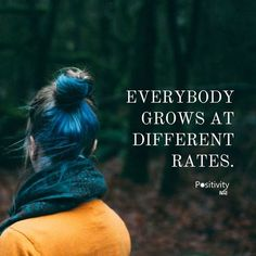 Everybody grows at different rates. #positivitynote