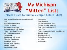 "My Michigan ""Mitten List""! I can proudly say I have been to all of these places!! :)"