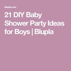 21 DIY Baby Shower Party Ideas for Boys | Blupla